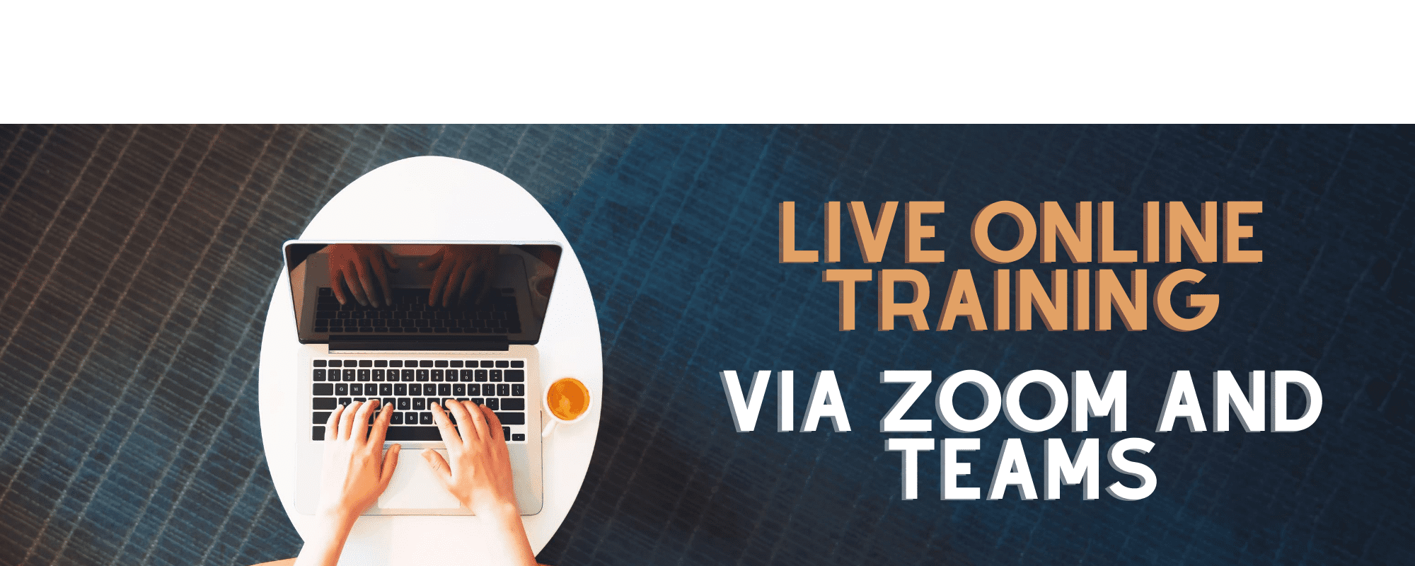 Training Via Zoom and Teams