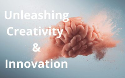 Unleashing Creativity & Innovation
