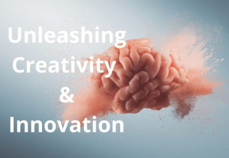 Unleashing Creativity & Innovation
