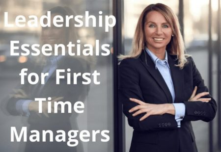 Leadership Essentials for First Time Managers